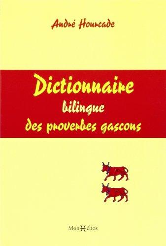 Dictionnaire Bilingue des Proverbes Gascons
