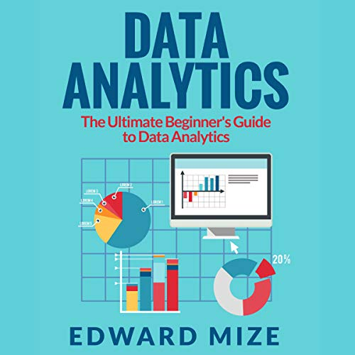 Data Analytics: The Ultimate Beginner's Guide to Data Analytics audiobook cover art
