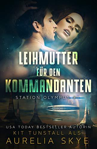 Leihmutter für den Kommandanten (Station Olympus 1)