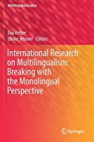 International Research on Multilingualism: Breaking with the Monolingual Perspective (Multilingual Education, 35)