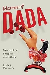 Mamas of Dada: Women of the European Avant-Garde (Non Series)