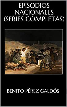 EPISODIOS NACIONALES (Series Completas) de [Benito Pérez Galdós]