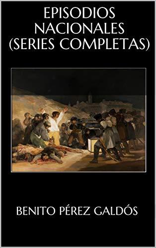 EPISODIOS NACIONALES (Series Completas) eBook: Galdós, Benito ...