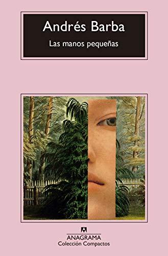Las manos pequeñas (COMPACTOS nº 735) (Spanish Edition)
