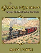 Eureka & Palisade, The: Biggest Little Railroad in the World