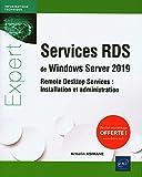 Services RDS de Windows Server 2019 - Remote Desktop Services : Installation et administration