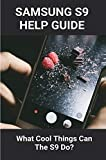Samsung S9 Help Guide: What Cool Things Can The S9 Do?: Manual For Samsung Galaxy A70 (English Edition)