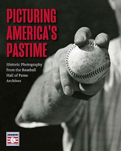 Picturing America's Pastime: Historic Photography from the Baseball Hall of Fame Archives (English Edition)