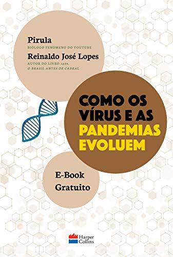 Como os vírus e as pandemias evoluem por [Reinaldo José Lopes, Pirula]