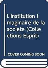 L'Institution imaginaire de la société (Collections Esprit)