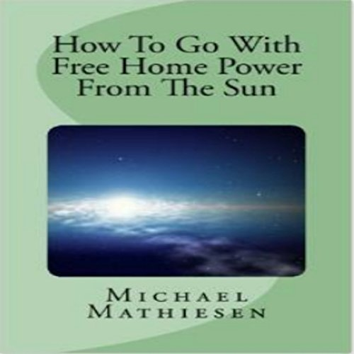 How to Go with Free Home Power from the Sun audiobook cover art