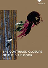 The Continued Closure of the Blue Door