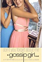 Gossip Girl #11: Don't You Forget About Me: A Gossip Girl Novel by Cecily von Ziegesar (2007-05-01)