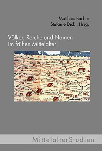 Völker, Reiche und Namen im frühen Mittelalter. (MittelalterStudien)