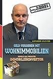 Geld verdienen mit Wohnimmobilien: Erfolg als privater Immobilieninvestor (5. Auflage 2021)