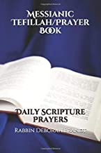 Messianic Tefillah/Prayer Book: Daily Scripture Prayers
