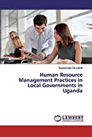 Human Resource Management Practices in Local Governments in Uganda