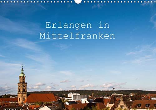Erlangen in Mittelfranken (Wandkalender 2021 DIN A3 quer)