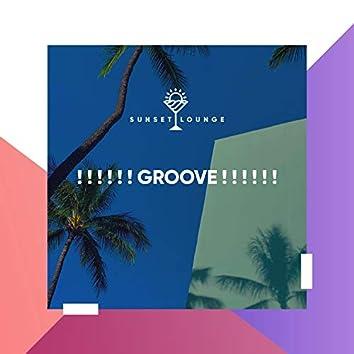 ! ! ! ! ! ! Groove ! ! ! ! ! !