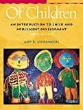 Of Children: An Introduction to Child and Adolescent Development