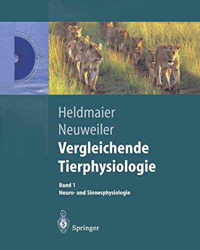 Vergleichende Tierphysiologie: Neuro- und Sinnesphysiologie (Springer-Lehrbuch)