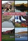 West Virginia State Parks Bucket Journal: West Virginia State Parks Adventure Book   Travel Passport & Stamp Book.