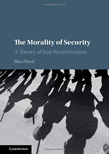 The Morality of Security: A Theory of Just Securitization