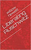 Liberating Auschwitz (English Edition)