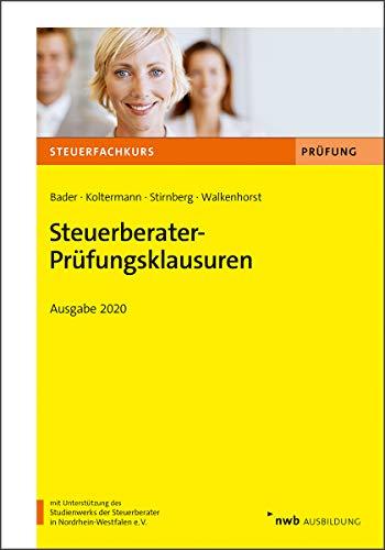 Steuerberater-Prüfungsklausuren: Ausgabe 2020 (Steuerfachkurs)