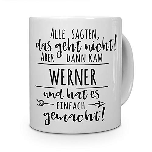 printplanet Tasse mit Namen Werner - Motiv Alle sagten, das geht Nicht. - Namenstasse, Kaffeebecher, Mug, Becher, Kaffeetasse - Farbe Weiß