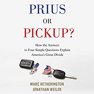 Prius or Pickup?     How the Answers to Four Simple Questions Explain America's Great Divide              By:                                                                                                                                 Marc Hetherington,                                                                                        Jonathan Weiler                               Narrated by:                                                                                                                                 Scott Merriman                      Length: 9 hrs and 49 mins     38 ratings     Overall 4.4