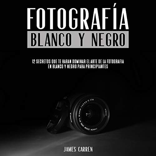 Fotografía en Blanco Y Negro [Photography in White and Black] audiobook cover art