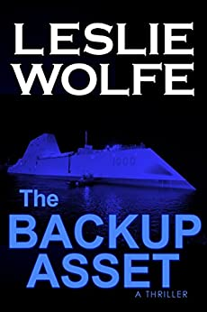 The Backup Asset: A Gripping Espionage Thriller by [Leslie Wolfe]