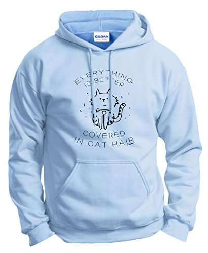 Funny Cat Shirts Everything is Better Covered in Cat Hair Hoodie Sweatshirt Large LtBlu Light Blue