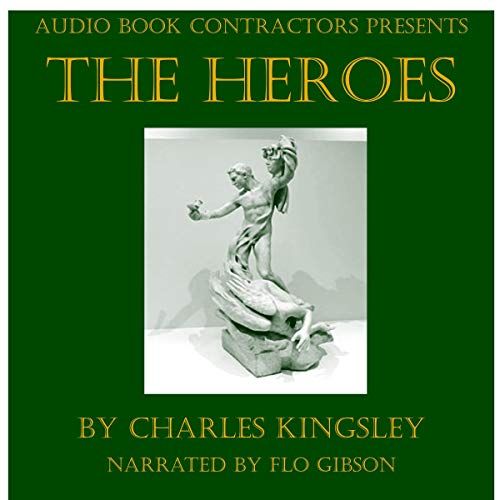 The Heroes                   By:                                                                                                                                 Charles Kingsley                               Narrated by:                                                                                                                                 Flo Gibson                      Length: 5 hrs and 42 mins     Not rated yet     Overall 0.0