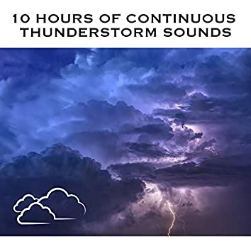 10 Hours of Continuous Thunderstorm Sounds