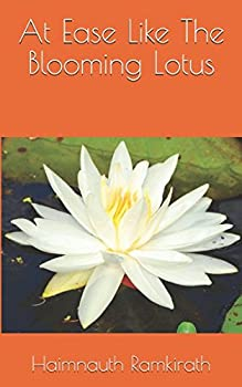 Paperback At Ease Like The Blooming Lotus Book