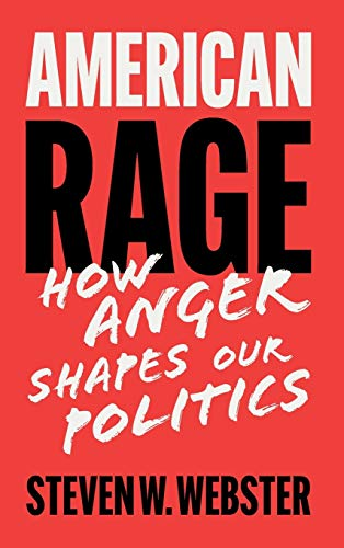 Compare Textbook Prices for American Rage: How Anger Shapes Our Politics  ISBN 9781108491372 by Webster, Steven W.