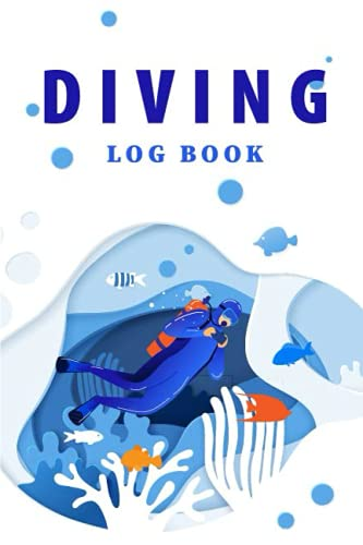 Diving Log Book: Dive Log for Training, Certification and Recreation | Essential Journal for 110 Pages for Training Waterproof Scuba Diving Gift