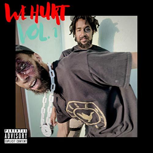 We Hurt Vol. 1 [Explicit]