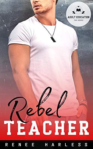 Rebel Teacher (Adult Education) by [Renee Harless]