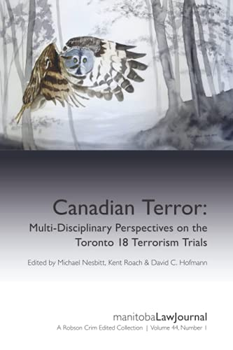 Compare Textbook Prices for Manitoba Law Journal Volume 44 Issue 1 Special Issue: Canadian Terror: Multi-Disciplinary Perspectives on the Toronto 18 Terrorism Trials  ISBN 9798536810941 by Authors, Various,Nesbitt, Michael,Roach, Kent,Hofmann, David C.