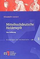 Mittelhochdeutsche Heldenepik: Eine Einfuehrung