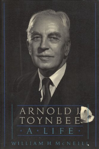 Arnold J. Toynbee: A Life