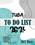 Tuba To Do List 2021: 365 Days To Do List planner, 2021 day minder monthly planner, Daily Planner and Organizer 8.5x11, Task with timer, Goals, Meals, Notes