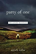 Party of One( The Loner's Manifesto)[PARTY OF 1 NEW/E][Paperback]