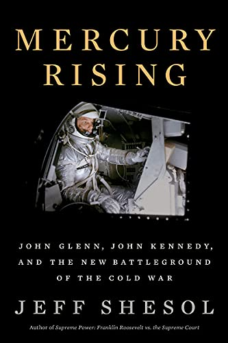 Image of Mercury Rising: John Glenn, John Kennedy, and the New Battleground of the Cold War
