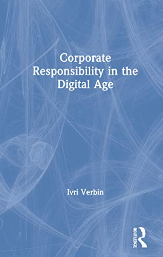 Corporate Responsibility in the Digital Age: A Practitioner's Roadmap for Corporate Responsibility in the Digital Age
