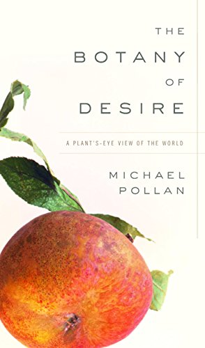 The Botany of Desire: A Plant's-Eye View of the World (English Edition)