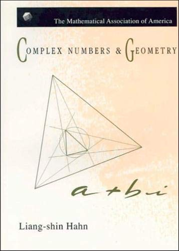 Complex Numbers and Geometry (AMS/MAA Textbooks, Band 52)